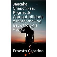 Jaataka Chandrikaa: Regras de Compatibilidade e Matchmaking na Astrologia Védica (Portuguese Edition)
