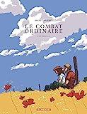 Combat Ordinaire (Le) Intégrale - tome 0 - Le Combat ordinaire - Intégrale
