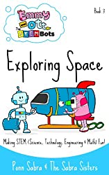 Exploring Space. Making Science,Technology, Engineering & Math Fun and Easy! (Ages 3-8) (Emmy and Ott The STEMBots) (English Edition)
