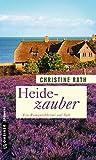 Heidezauber: Ein Romantikkrimi auf Sylt (Frauenromane im GMEINER-Verlag)
