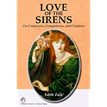 Love of the Sirens: On Composers, Compulsions, and Creations (Women's Power in Culture Book 1) (English Edition)