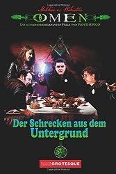 Der Schrecken aus dem Untergrund (OMEN 2) (OMEN. Die aufsehenerregendsten Fälle von PANTHERION)
