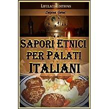 Sapori Etnici per Palati Italiani (Italian Edition)