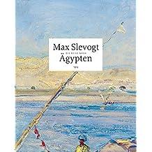 Max Slevogt: Die Reise nach Ägypten 1914