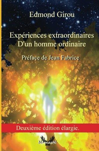 Experiences extraordinaires d'un homme ordinaire