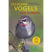 Zeldzame Vogels van Europa [All the Rare Birds of Europe]