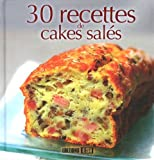 30 recettes de cakes salés...