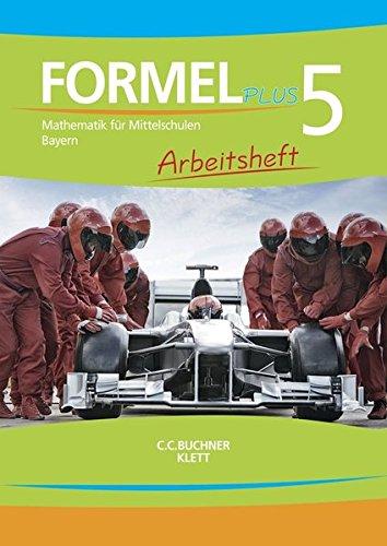 Formel PLUS 5. Ausgabe Bayern Mittelschule: Arbeitsheft Klasse 5 (Formel PLUS. Ausgabe Bayern Mittelschule ab 2017) (5 Formel)