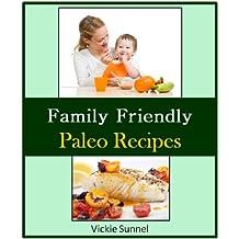 Family Friendly Paleo Recipes - Healthy Recipe Cookbook (Paleolithic Cookbook) (English Edition)
