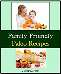 Family Friendly Paleo Recipes - Healthy Recipe Cookbook (Paleolithic Cookbook) (English Edition)