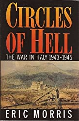 Circles Of Hell: The War In Italy 1943-1945 by Eric Morris (1993-11-02)