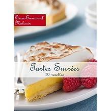 Tartes Sucrées 70 recettes (French Edition)