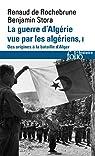 La guerre d'Algérie vue par les Algériens, tome 1 par Stora