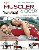 Se muscler a deux, méthode sans materiel - 82 fiches-exercices pratiques et illustrées