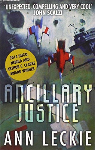 Ancillary Justice: THE HUGO, NEBULA AND ARTHUR C. CLARKE AWARD WINNER: 1 (Imperial Radch)