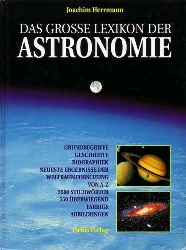 Das grosse Lexikon der Astronomie