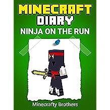 Minecraft: Minecraft Ninja on the Run (Unofficial Minecraft books, Minecraft Diary 1) (English Edition)