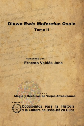 Oluwo Ewe: Maferefun Osain. Tomo II