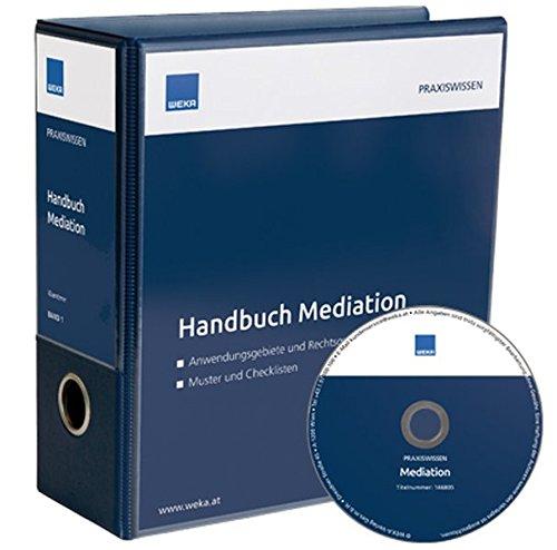 Handbuch Mediation: Anwendungsgebiete und Rechtsgrundlagen – Muster und Checklisten