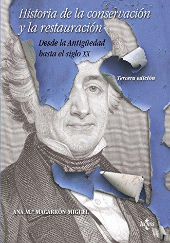 Historia de la conservación y la restauración: Desde la Antigüedad hasta el siglo XX (Ventana Abierta) por Ana Mª Macarrón Miguel