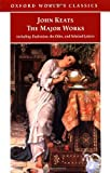 The Major Works: Including Endymion, the Odes and Selected Letters (Oxford World's Classics) by John Keats (2001-05-24)