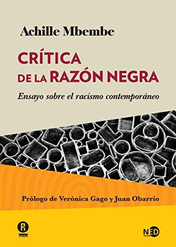 Crítica de la razón negra: Ensayo sobre el racismo contemporáneo (HUELLAS Y SEÑALES nº 2006) por Achille Mbembe