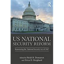 US National Security Reform: Reassessing the National Security Act of 1947 (Routledge Global Security Studies)
