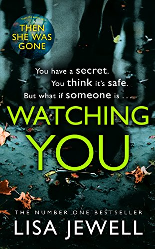 Watching You: Brilliant psychological crime from the author of THEN SHE WAS GONE (English Edition) por Lisa Jewell