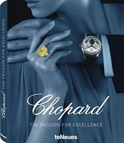 Chopard: The Passion for Excellence 1860-2010 by Salome Broussky (2010-06-20)