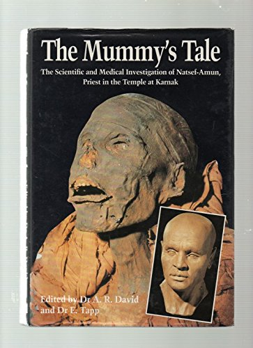 The Mummy's Tale: The Scientific and Medical Investigation of Natsef-Amun, Priest in the Temple at Karnak