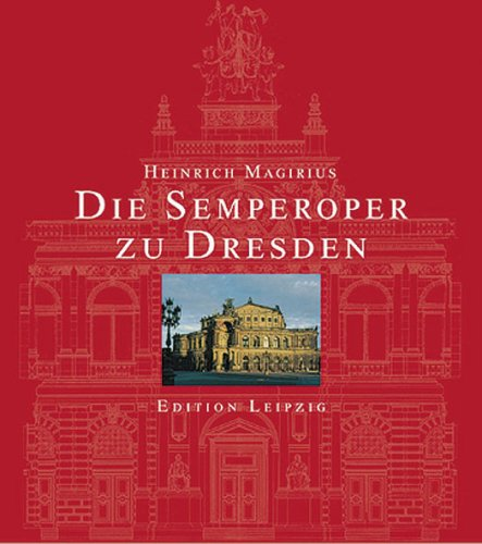 Die Semperoper zu Dresden: Entstehung, künstlerische Ausstattung, Ikonographie