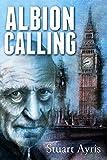 Albion Calling by Stuart Ayris