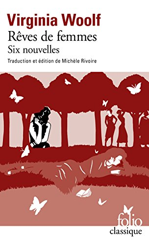 Rêves de femmes: Six nouvelles par Virginia Woolf
