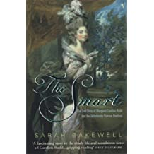 The Smart: The True Story of Margaret Caroline Rudd and the Unfortunate Perreau Brothers by Sarah Bakewell (7-Feb-2002) Paperback