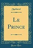 Le Prince (Classic Reprint) - Forgotten Books - 29/08/2018