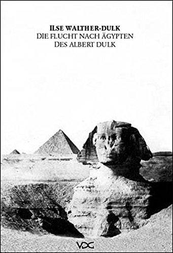 Die Flucht nach Ägypten des Albert Dulk