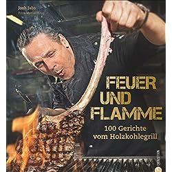 Feuer und Flamme! Grill-Buch: Die besten Rezepte aus dem Goldhorn-Beefclub. Die neue Art zu Grillen. Edle Fleisch- und Fischqualitäten, auf Holzkohle zubereitet.