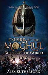 Empire of the Moghul: Ruler of the World (Empire of the Moghul Series Book 3)