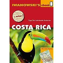 Costa Rica - Reiseführer von Iwanowski: Individualreiseführer mit vielen Detail-Karten und Karten-Download (Reisehandbuch)