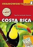 Costa Rica - Reiseführer von Iwanowski: Individualreiseführer mit vielen Detail-Karten und Karten-Download (Reisehandbuch) (German Edition)