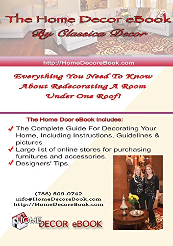 The Home Decor EBook: Learn How To Self Decorate Your Home In 10 Steps By