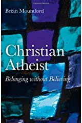 Christian Atheist: Belonging without Believing Paperback