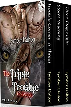 The Triple Trouble Collection, Volume 2 [Box Set] (Siren Publishing Menage Everlasting) by [Dalton, Tymber]