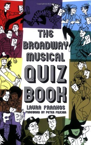 The Broadway Musical Quiz Book (Applause Books) (English Edition)