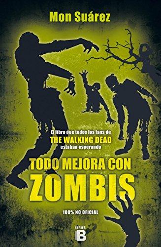 Todo mejora con zombis (Varios) por Mon Suárez
