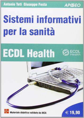 ECDL Health. Sistemi informativi per la sanità