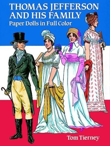 Thomas Jefferson and His Family Paper Dolls in Full Color by Tom Tierney (1992-06-03) (Thomas Jefferson Doll)