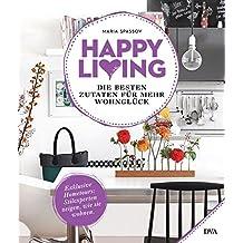 Happy living: Die besten Zutaten für mehr Wohnglück - Exklusive Hometours: Stilexperten zeigen, wie sie wohnen