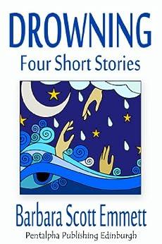 Drowning - Four Short Stories (English Edition) di [Emmett, Barbara Scott]