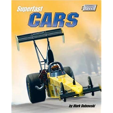 Superfast Cars (Ultimate Speed) by Dubowski, Mark (2005) Library Binding